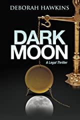 Dark Moon, A Legal Thriller (The Warrick Thompson Files Book 1) Kindle Edition