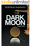 Dark Moon, A Legal Thriller