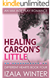 Healing Carson's Little: An MM Age Play Romance (Different Hearts Book 4)