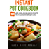 Instant Pot Cookbook: 50 Low Carb And Delicious Recipes That Guarantee Weight Loss (English Edition)