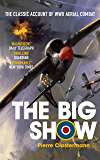The Big Show: The Classic Account of WWII Aerial Combat (English Edition)