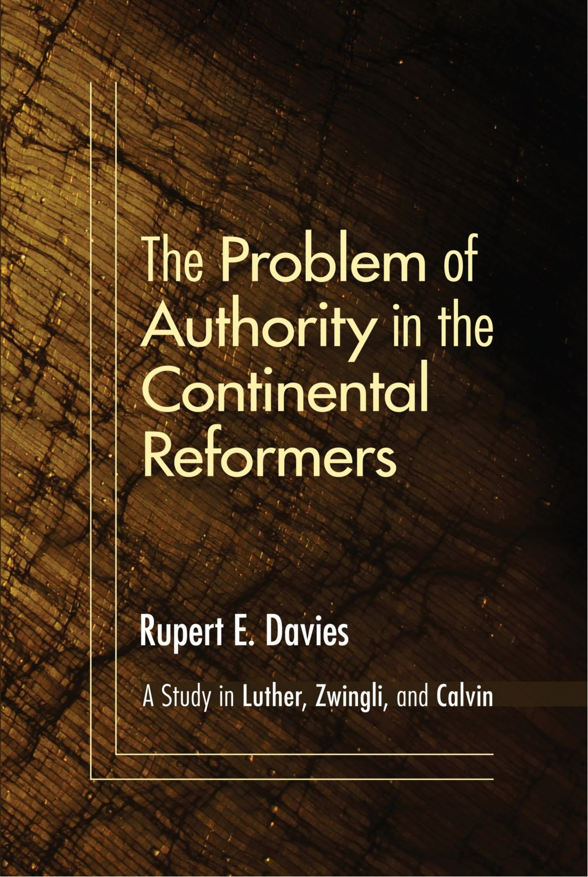 Image result for The problem of authority in the continental reformers