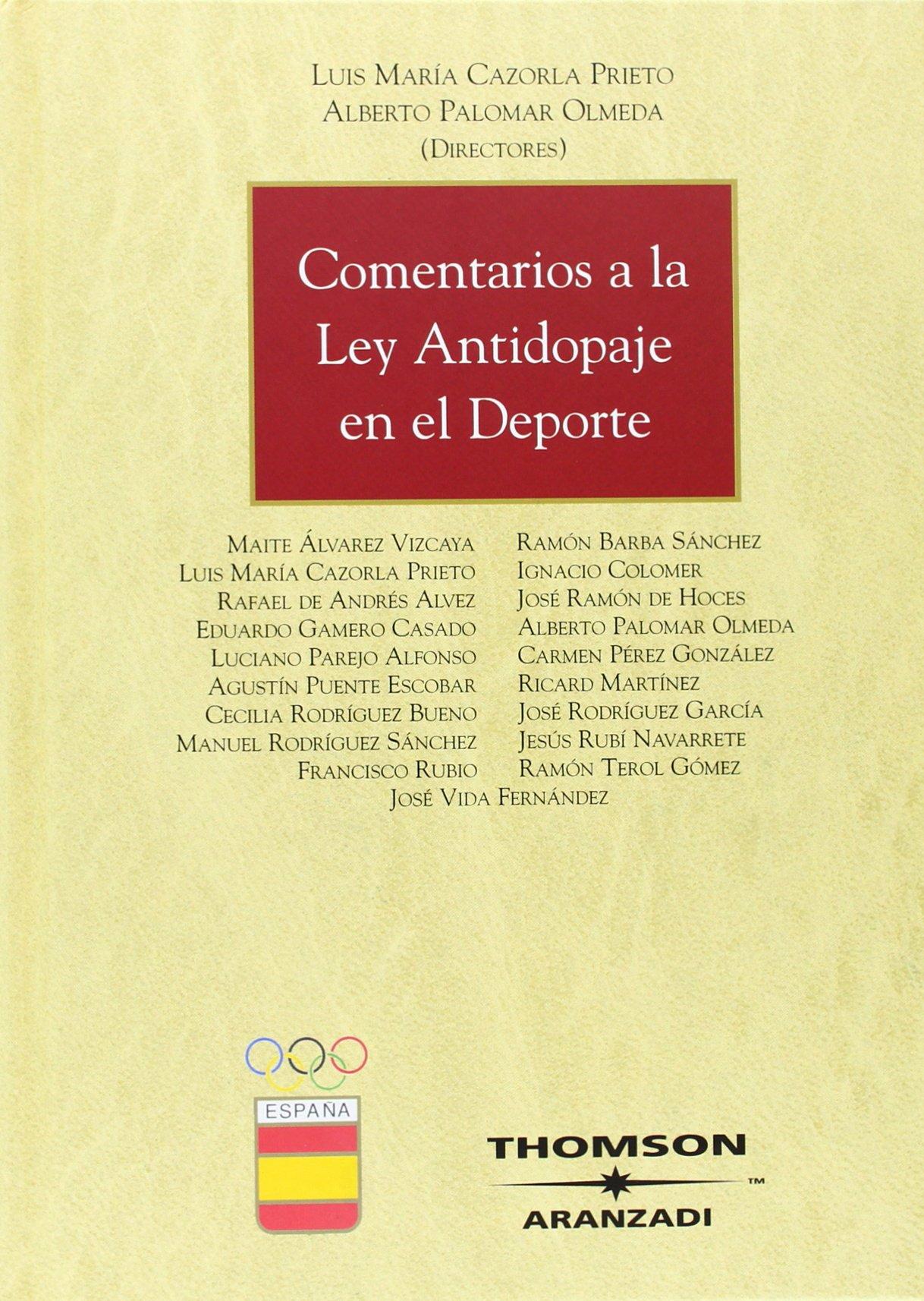 Comentarios a la Ley Antidopaje en el deporte Gran Tratado: Amazon.es: Cazorla Prieto, Luis María, Palomar Olmeda, Alberto: Libros