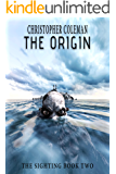 The Origin:  (The Sighting Book Two): A gripping monster horror thriller