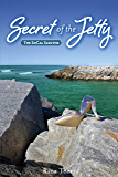 Secret of the Jetty (The SoCal Sleuths Book 1)