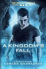 A Kingdom's Fall (The Human-Undead War Book 3) Kindle Edition