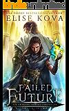 Failed Future (Air Awakens: Vortex Chronicles Book 3)