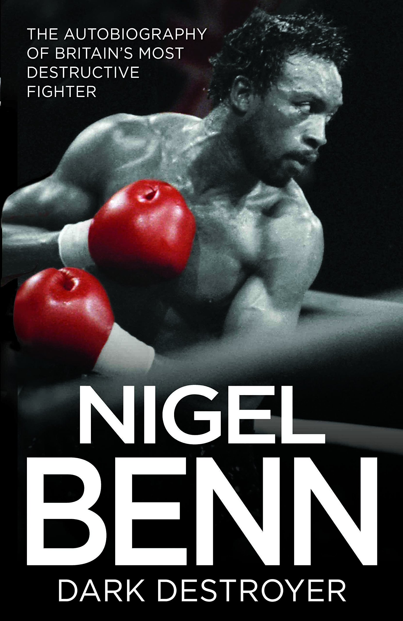 Amazon.com: Nigel Benn: The Dark Destroyer - My Autobiography  (9781786062628): Benn, Nigel: Books