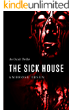 The Sick House (The Ulrich Files Book 1)
