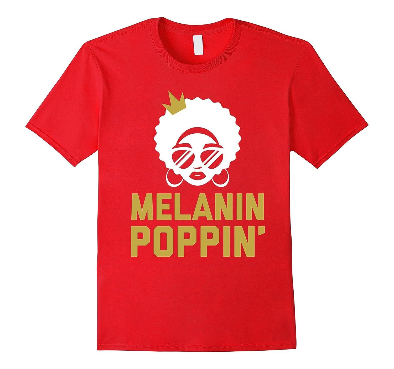 Melanin Poppin Shirt  Melanin T-Shirt Queen Skin Color-Vaci