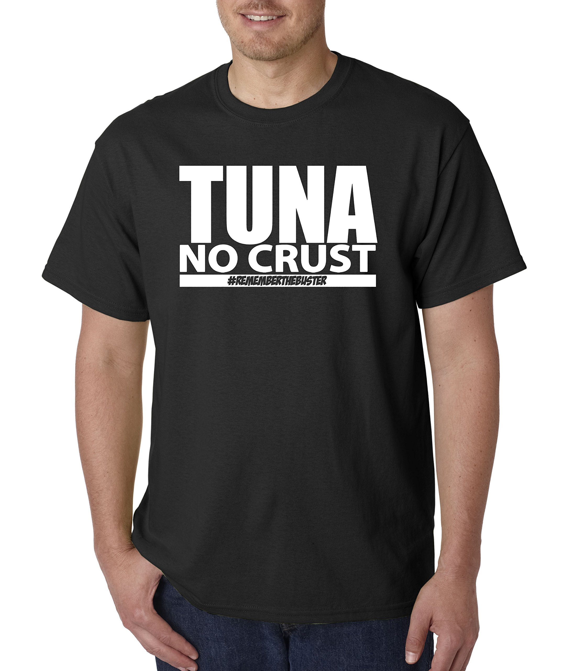 867 Unisex T Shirt Tuna No Crust Remember The Buster 5367