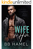 Wife For Him: A Possessive Mafia Romance (Volkov Crime Family Book 3)