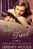 A Festive Treat (Treats to Tempt You Book 5)