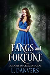 Fangs and Fortune (Vampires of Crescent Cape Book 2) Kindle Edition