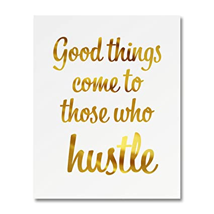 Image result for good things come to those who hustle