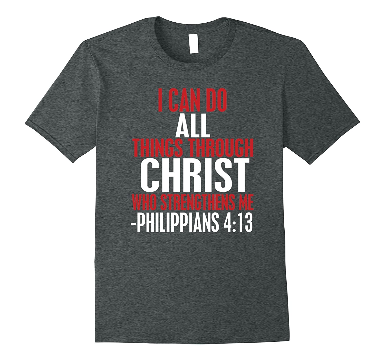 I Can Do All Things Through Christ phillipians 4 13 shirt