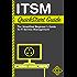 ITSM QuickStart Guide: The Simplified Beginner's Guide to IT Service Management (IT Service Management, ITIL, ITIL v3)