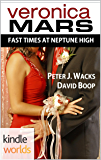 Veronica Mars - the TV series: Fast Times at Neptune High (Kindle Worlds Novella)