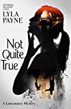 Not Quite True (A Lowcountry Mystery)