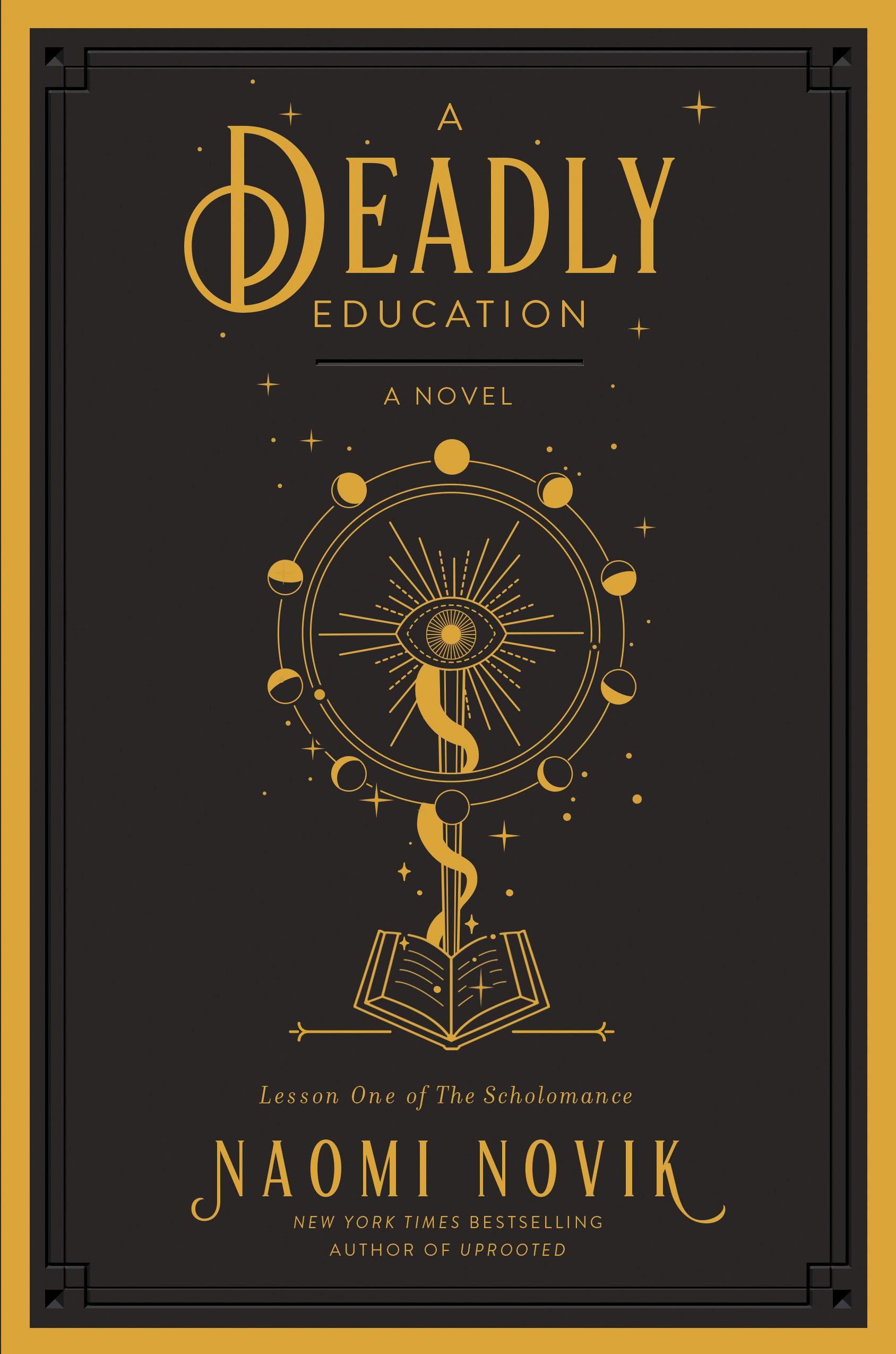 A Deadly Education: A Novel (The Scholomance): Novik, Naomi ...