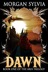 Dawn (The Aris Trilogy Book 1) Kindle Edition