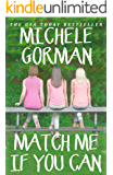 Match Me If You Can: The hilarious feel good romantic comedy about best friends and happy ever afters
