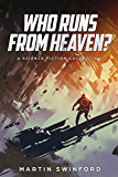 Who Runs From Heaven?