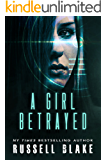 A Girl Betrayed (A Leah Mason suspense thriller Book 2)