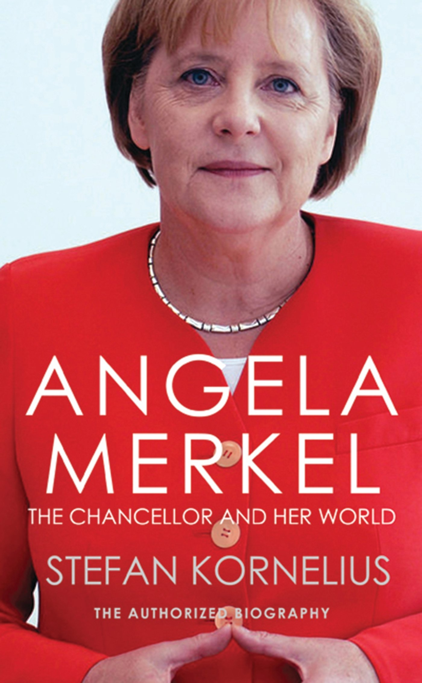 Angela Merkel The Chancellor And Her World Kornelius Stefan Bell Anthea 8601404714436 Amazon Com Books