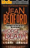 Worse than Death (Anna Southwood Mystery Book 1)