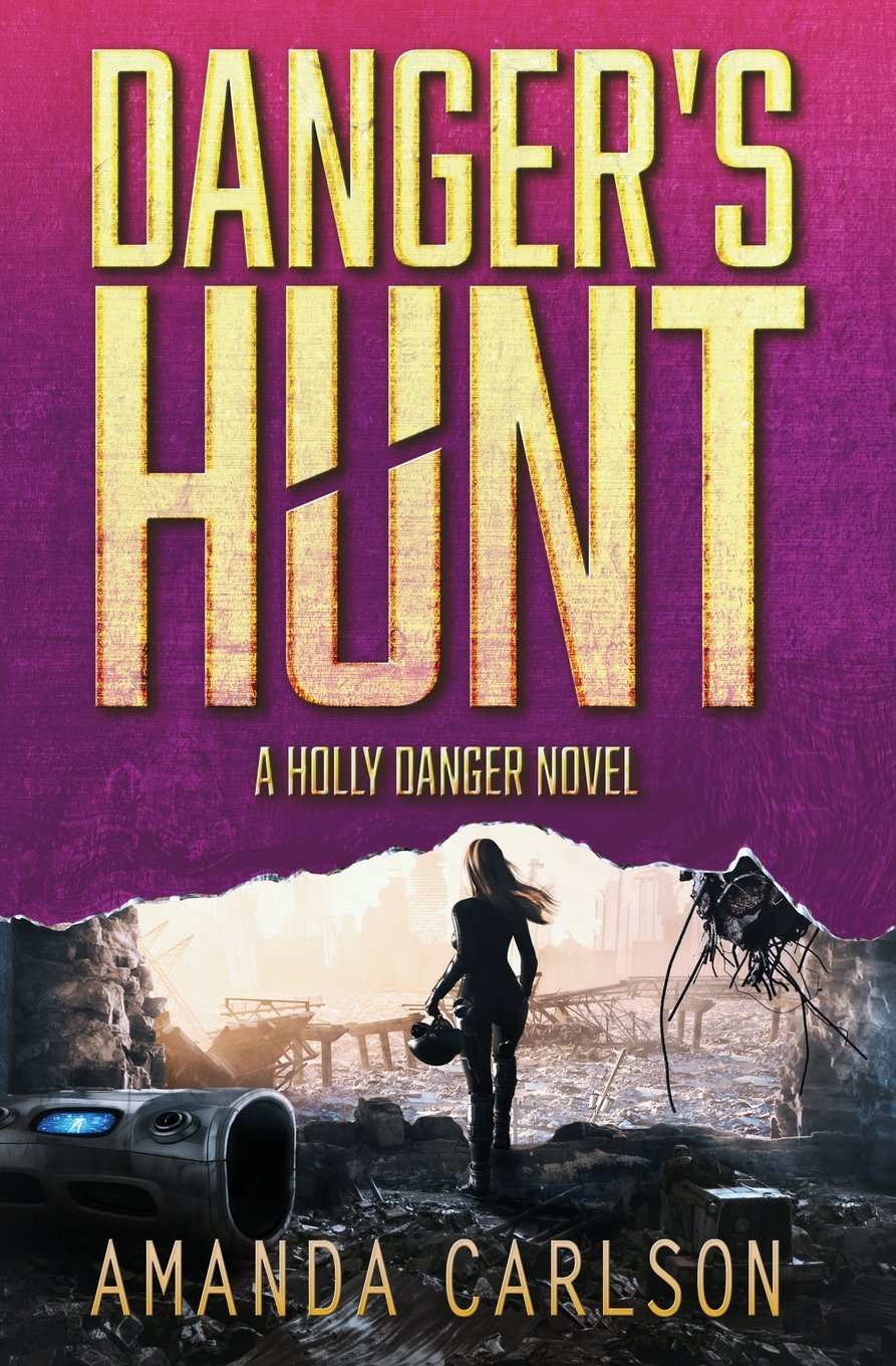Read Online Danger's Hunt (Holly Danger) (Volume 5) ebook