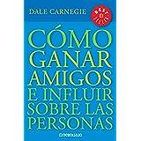 Cómo ganar amigos e influir sobre las personas (Spanish Edition)