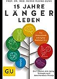 15 Jahre länger leben: Die 7-Säulen-Anti-Aging-Strategie nach dem Hormesis-Prinzip (GU Einzeltitel Gesundheit/Fitness/Alternativheilkunde)