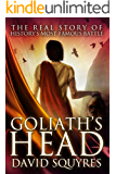 Goliath's Head: The Real Story of History's Most Famous Battle (Firelight Bible Studies Book 1)
