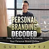 Personal Branding Decoded: How to