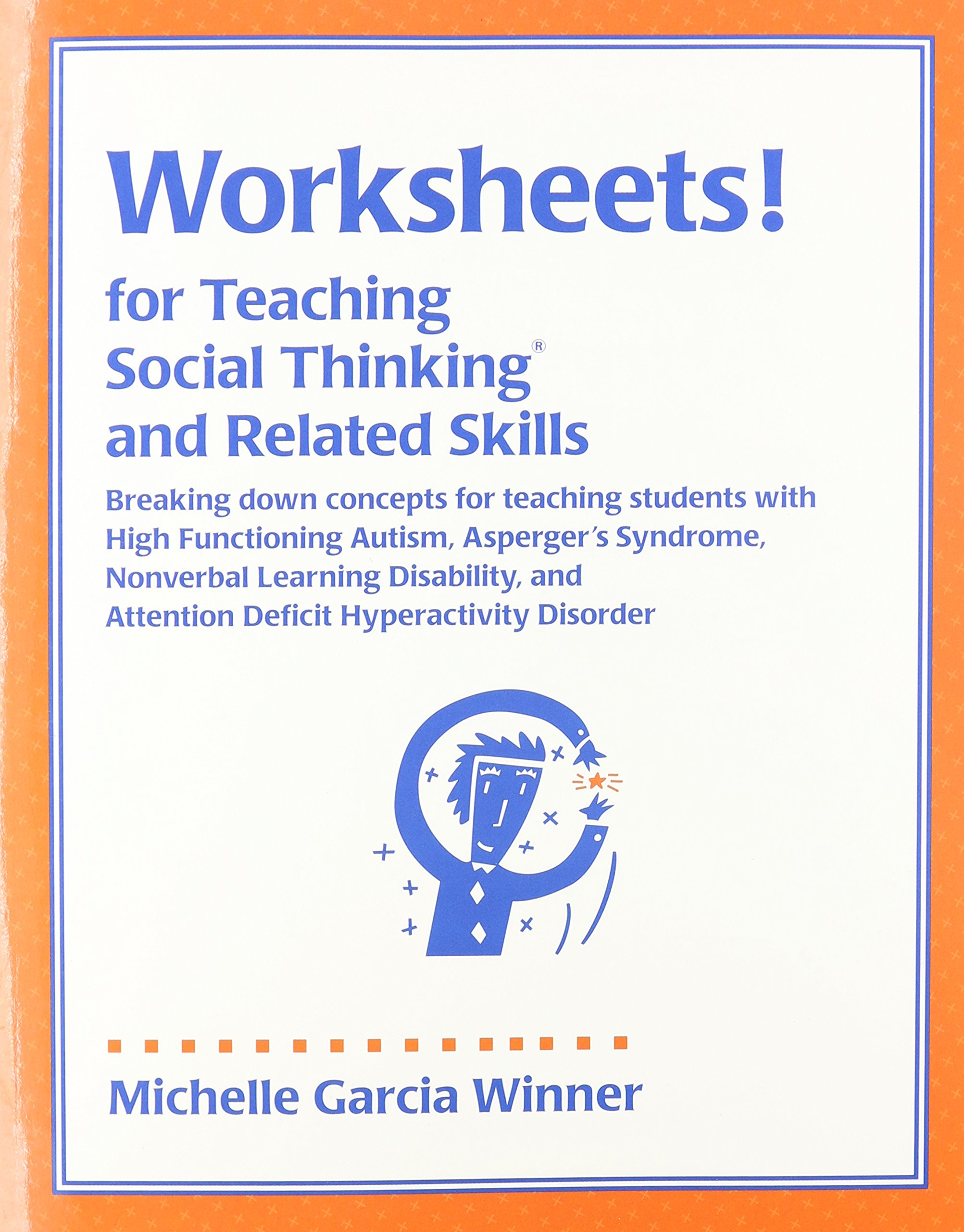 Worksheets Social Thinking Worksheets worksheets for teaching social thinking and related skills amazon co uk michelle garcia winner 9780970132031 books