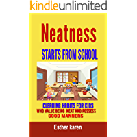 Neatness Starts From School: Cleaning Habits for Kids who Value being neat and possess Good Manners. (English Edition)