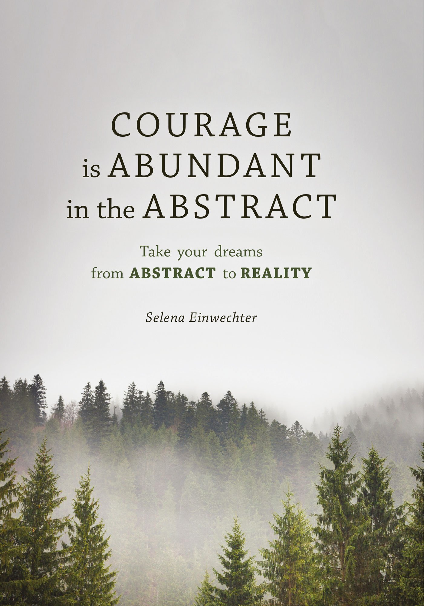 Courage Is Abundant in the Abstract: Take Your Dreams from Abstract to Reality ebook