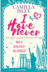 I Have Never: A Laugh Out Loud Romantic Comedy (First Comes Love Book 2) Kindle Edition