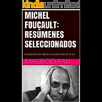 MICHEL FOUCAULT: RESÚMENES SELECCIONADOS: COLECCIÓN RESÚMENES UNIVERSITARIOS Nº 89