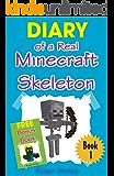 Minecraft: Diary of a Real Minecraft Skeleton (Minecraft Village Series Book 1)