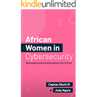 African Women in Security: Remarkable Women Moving Cybersecurity in Africa.