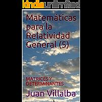 Matemáticas para la Relatividad General (5): MATRICES Y