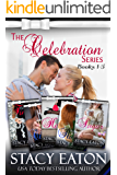 The Celebration Series, Part 1: Tangled in Tinsel, Tears to Cheers, Heathens to Hearts, Rainbows bring Riches and Sweet…