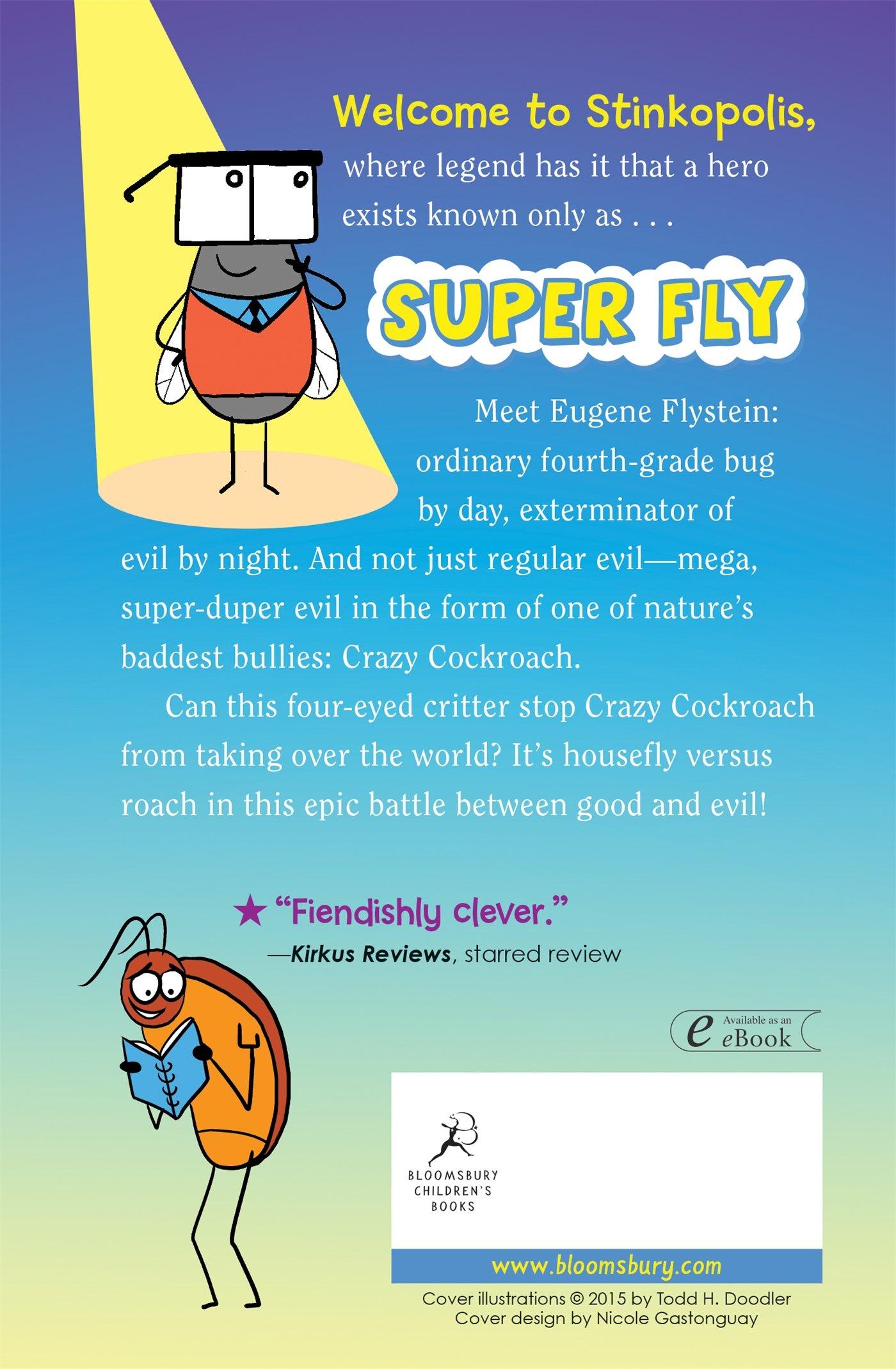 Super Fly: The World's Smallest Superhero!: Todd H. Doodler: 9781619633780:  Amazon.com: Books