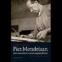 Piet Mondriaan: Een nieuwe kunst voor een ongekend leven