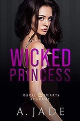 Wicked Princess (Royal Hearts Academy Book 3) Kindle Edition