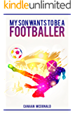 My son wants to be a footballer