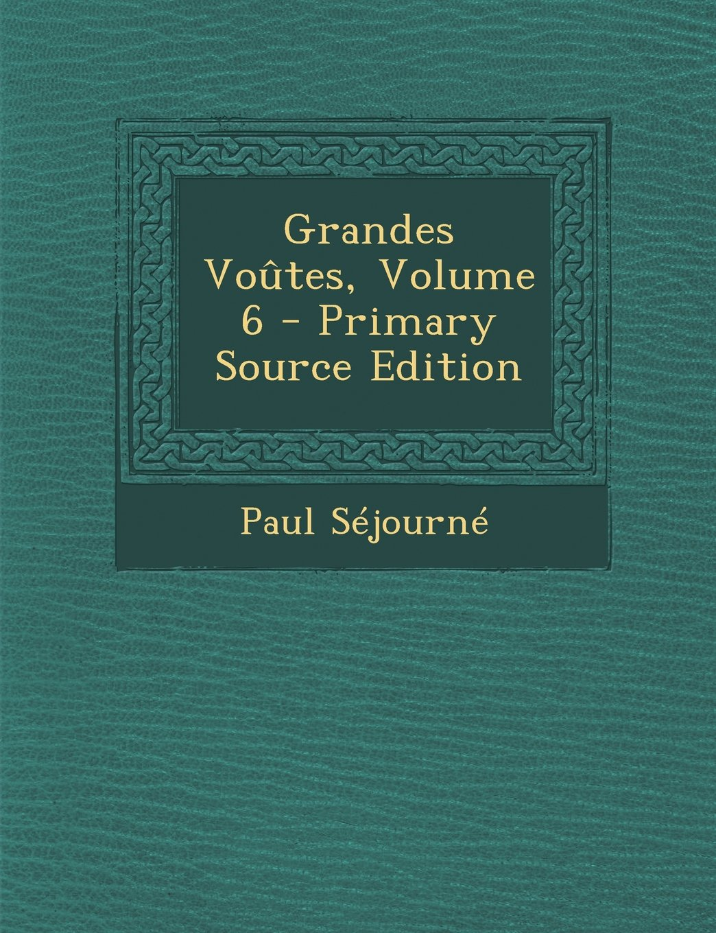 Grandes Voutes, Volume 6 - Primary Source Edition (French Edition) ebook