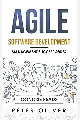 Agile Software Development: Agile, Scrum, and Kanban for Project Management (Management Success Book 4) Kindle Edition